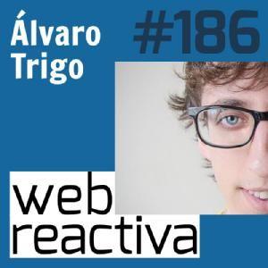 WR 186: Vivir de tu propio código con Álvaro Trigo