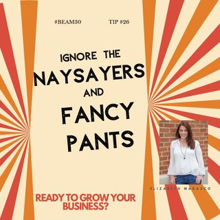 EPS 26 Just Be Yourself And Ignore Naysayers Fancy Pants