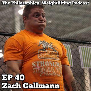 Episode 40: Zach Gallmann (National Level Strongman, Veteran, Creator of Finding Strength)
