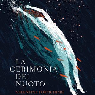 """Valentina Fortichiari """"La cerimonia del nuoto"""""""