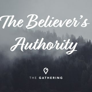 The Believers Authority pt. 4- Midweek Bible Study