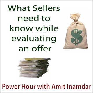 Power Hour with Amit-What Sellers need to know while evaluating an offer