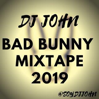 Dj John - Bad Bunny Mixtape 2019