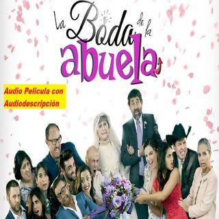 La Boda de la Abuela 🎬 Película Completa con Audiodescripción