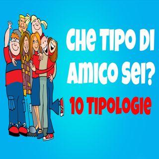 10 Tipologie Di Amici Che Incontrerai In Vita Tua