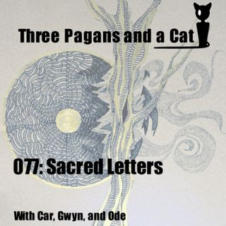 Episode 077: Sacred Letters