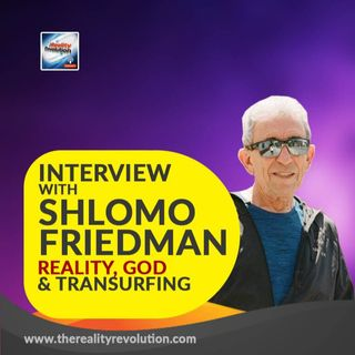 Interview with Shlomo Friedman about reality, God and transurfing