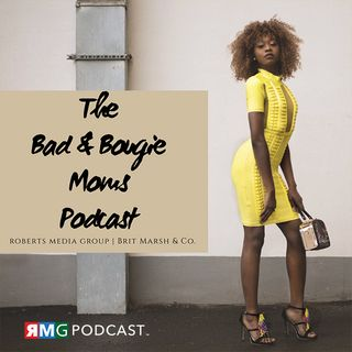 The Bad and Bougie Mom Chronicles - Growing Pains