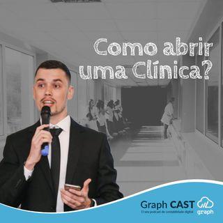Episódio 17 - Como abrir um clínica?