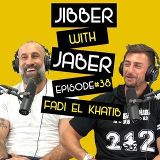 Ep 38 | Fadi El Khatib | The Lebanese Tiger | Jibber with Jaber