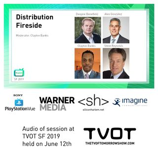 Radio ITVT: TVOT SF 2019 Distribution Fireside: Imagine Communications, PlayStation Vue and WarnerMedia