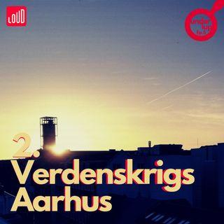 Under Lup #5 2. Verdenskrigs Aarhus