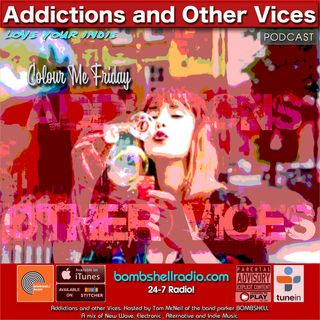 Addictions and Other Vices 630 - Colour Me Friday