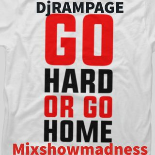 DJ Rampage MSM Go Hard Or Go Home