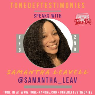SAMANTHA LEAVELL ON THE TONEDEFTESTIMONIES