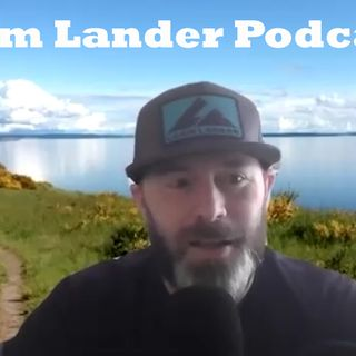 Loam Lander Podcast 7- How did we get here?