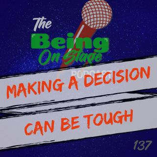 Making a Decision Can Be Tough