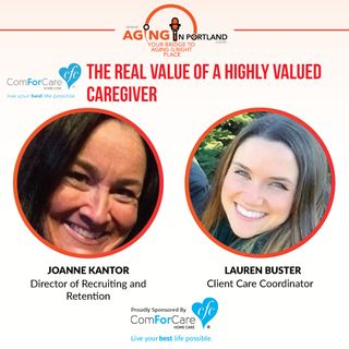 4/1/17: Joanne Kantor and Lauren Buster with ComForCare Home Care, West Linn | The Real Worth of a Highly Valued Caregiver