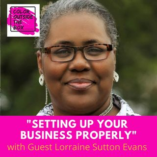 Setting Up Your Business Properly with Lorraine Sutton Evans