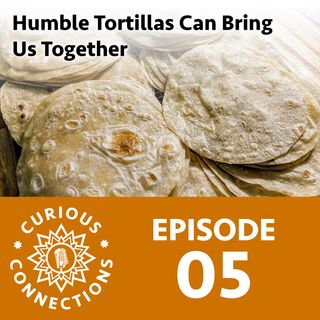 Humble Tortillas Can Bring Us Together with Christopher Hudson