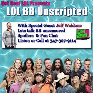 Get Real LOL Big Brother Unscripted w/ #BB17 Jeff Weldon
