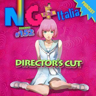 NG + Italia Ep 152 - DIRECTOR'S CUT
