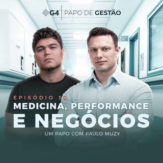#030 - Medicina, performance e negócios com Paulo Muzy