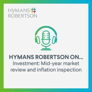 Investment - Mid-year market review and inflation inspection - Episode 37