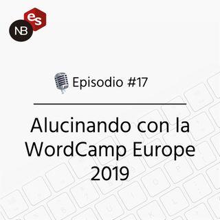 #17 – Alucinando con la WordCamp Europe 2019