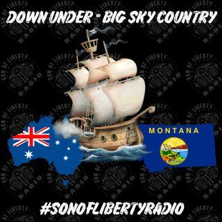 #sonoflibertyradio - Down Under Big Sky Country