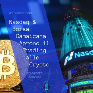 Nasdaq & Borsa Gamaicana Aprono il Trading alle Crypto | TG Crypto-05-04