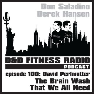 Episode 100 - Dr. David Perlmutter:  The Brain Wash That We All Need