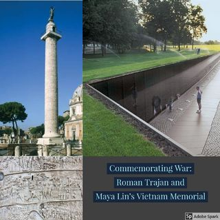 Episode 7: Roman Trajan and Maya Lin Vietnam Memorial