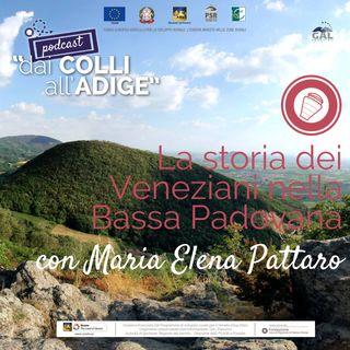 La storia dei Veneziani nella Bassa Padovana con Maria Elena Pattaro