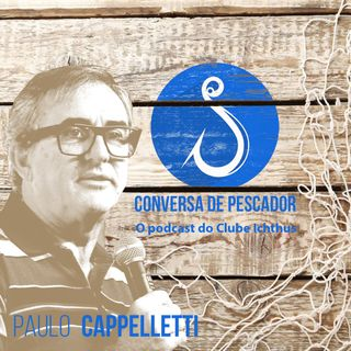 001 - Conversa de pescador - Paulo Cappelletti