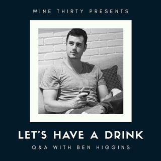 Let's Have a Drink Q&A with Ben Higgins