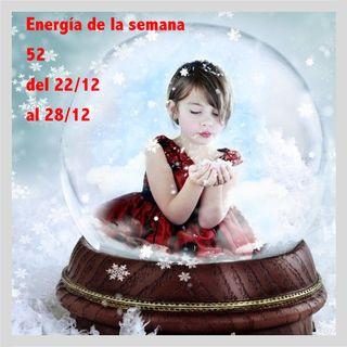 Energía de la semana 52 Año 2019: Del 22/12 hasta el 28/12