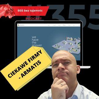 #355 Ciekawe Firmy - Armatis