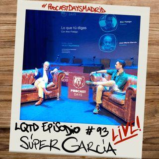 #93: José María García - LIVE!