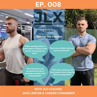 EP 008 - Jack & Xander: How To Get More PT Clients