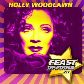 FOF #101 - Holly Woodlawn: A Low Life in High Heels (part 2)