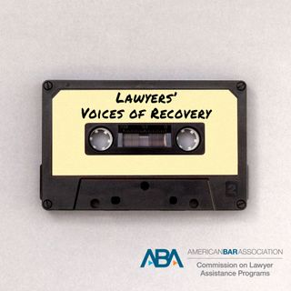 ABA CoLAP Voices of Recovery Podcast Series - Jeff Zapor