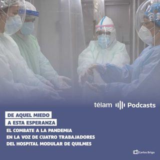 EL COMBATE A LA PANDEMIA EN LA VOZ DE LOS TRABAJADORES DEL HOSPITAL MODULAR DE QUILMES