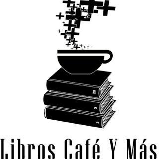 #LibrosCafeyMas EP# 012 Aprendiendo a crecer juntos