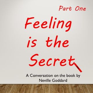 Neville Goddard - Feeling is the Secret - A Conversation - Part One