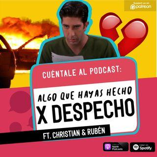 34. Algo que hayas hecho por DESPECHO (Ft. Christian & Rubén)