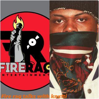 FIRE RAQ SHOW TALKS WITH KNXTTI