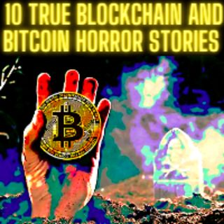 10 TRUE Blockchain and Bitcoin horror stories for the ages! Dogecoin To The Moon!