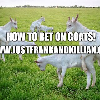 How to Bet on a Goat | Just Frank And Killian | JFAK