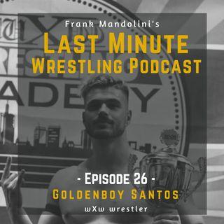 Ep. 26: Goldenboy Santos, wXw wrestler